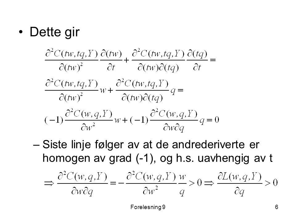 Dette gir Siste linje følger av at de andrederiverte er homogen av grad (-1), og h.s. uavhengig av t.
