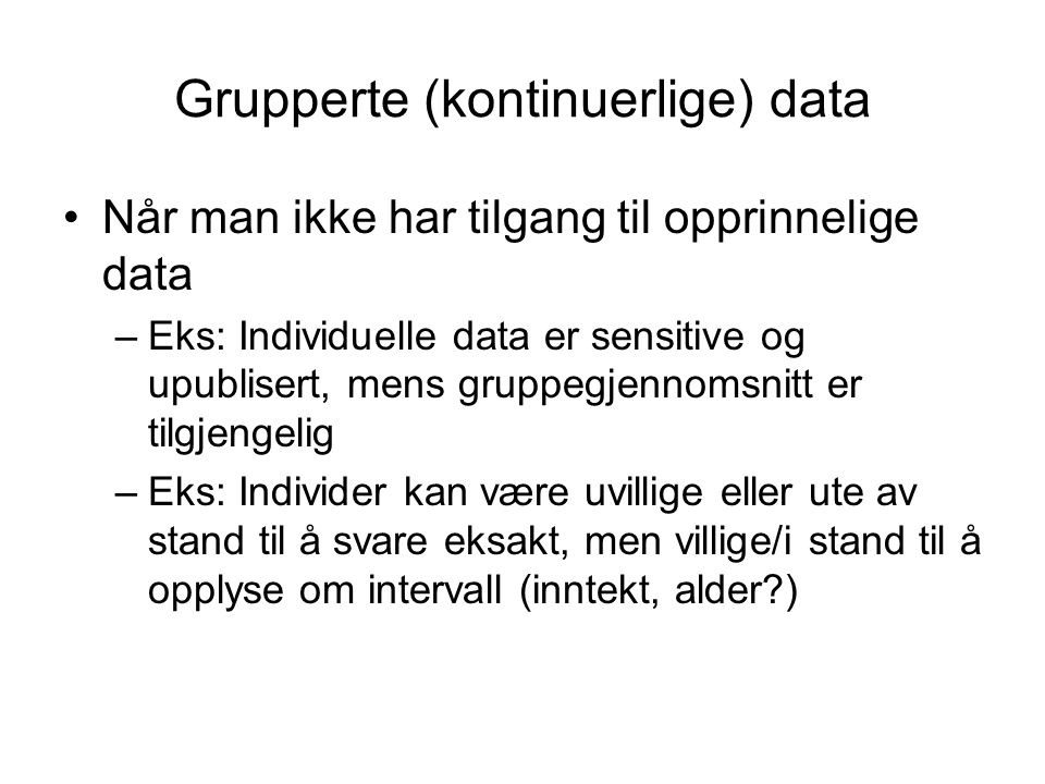 Grupperte (kontinuerlige) data