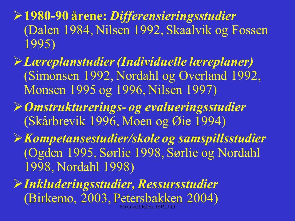 Inkluderingsstudier, Ressursstudier (Birkemo, 2003, Petersbakken 2004)