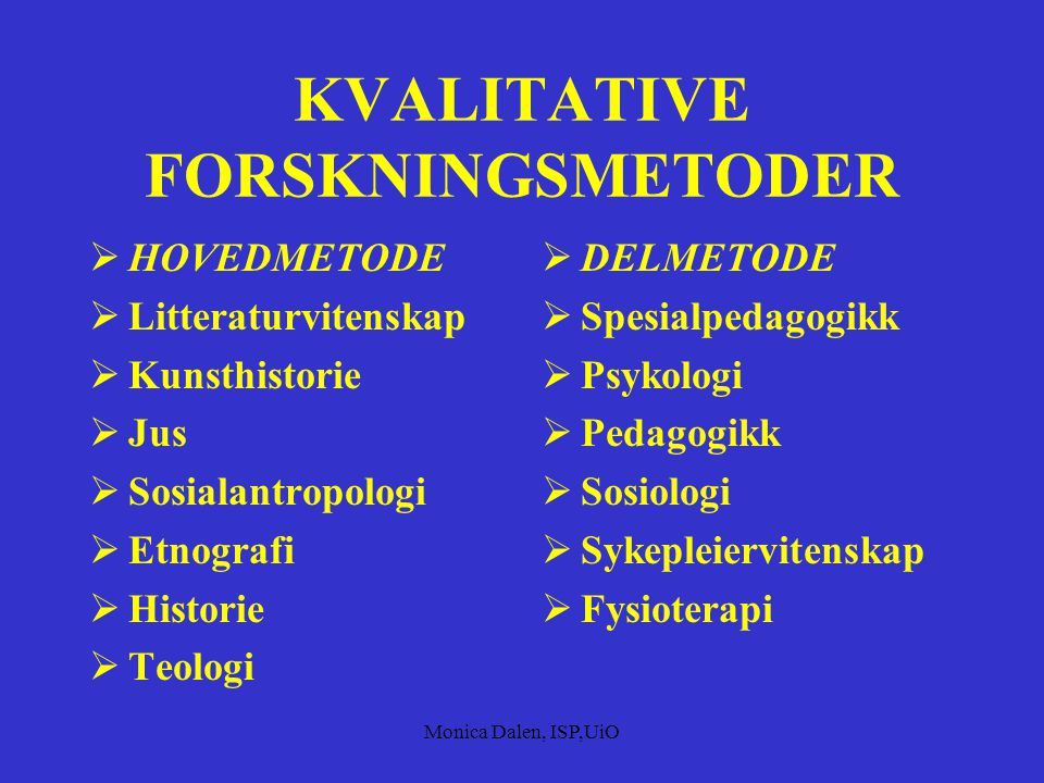 KVALITATIVE FORSKNINGSMETODER