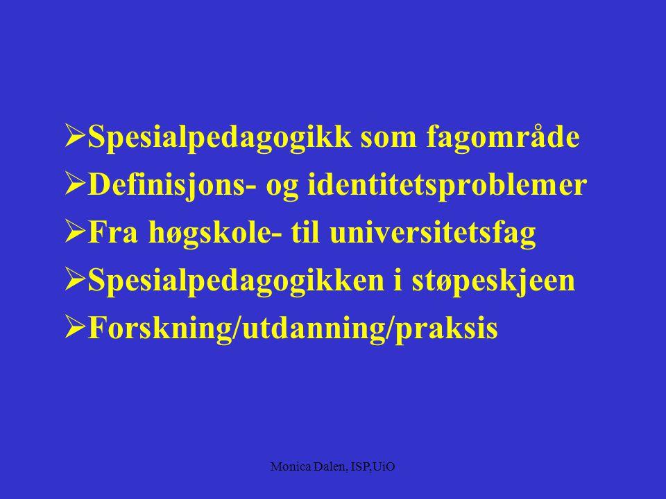 Spesialpedagogikk som fagområde Definisjons- og identitetsproblemer