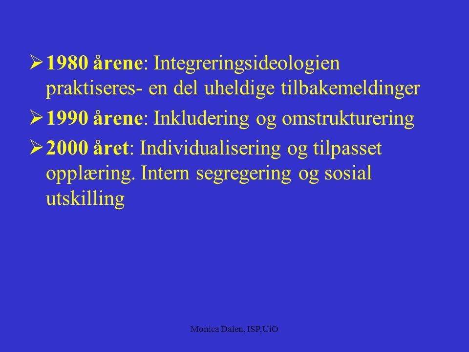 1990 årene: Inkludering og omstrukturering