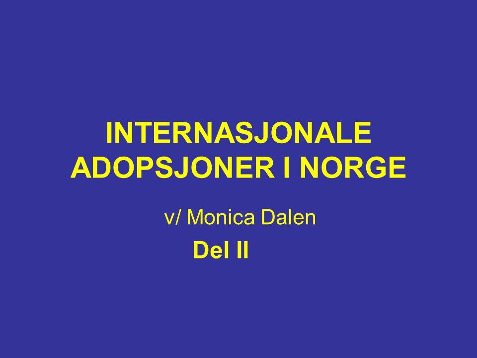 INTERNASJONALE ADOPSJONER I NORGE