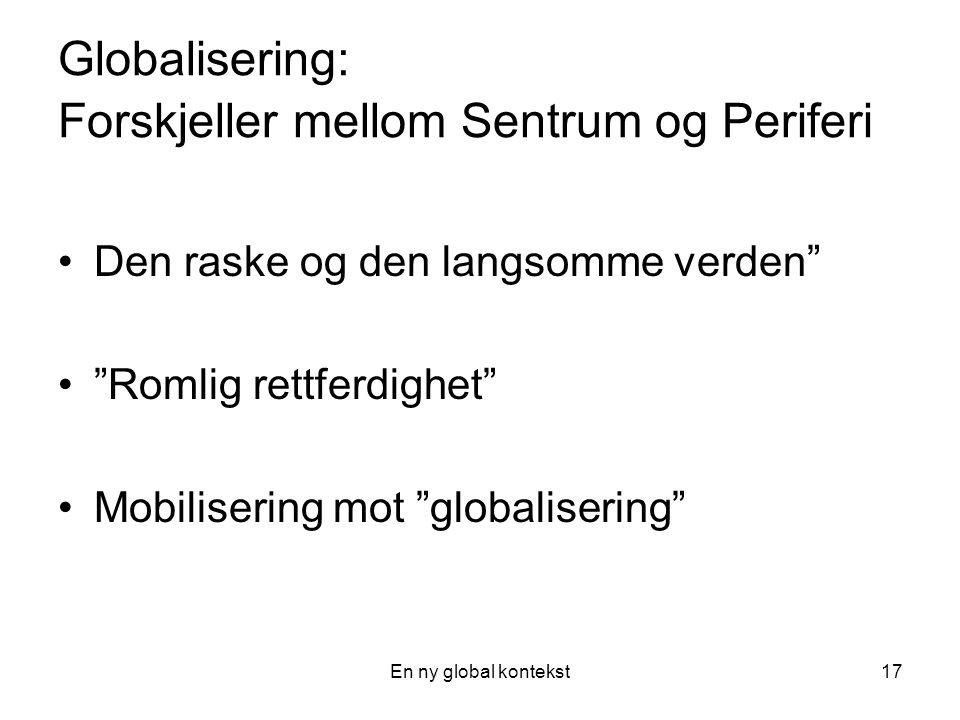 Globalisering: Forskjeller mellom Sentrum og Periferi