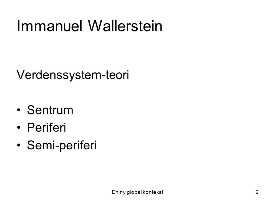 Immanuel Wallerstein Verdenssystem-teori Sentrum Periferi