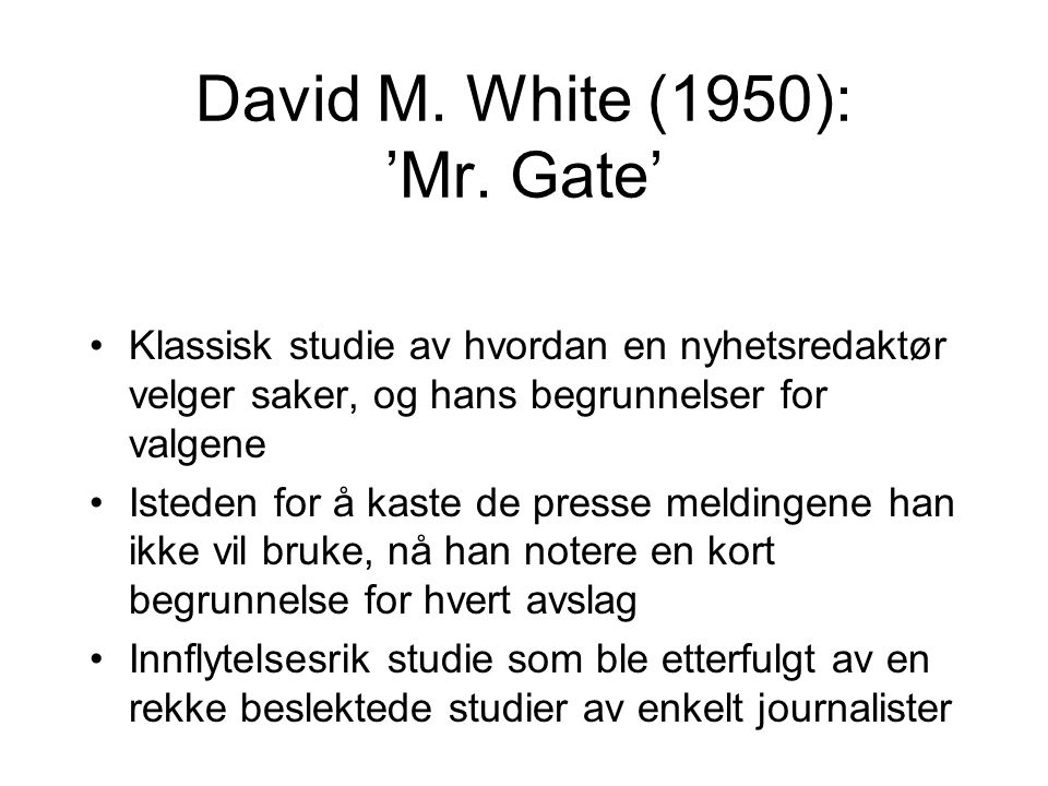 David M. White (1950): 'Mr. Gate'