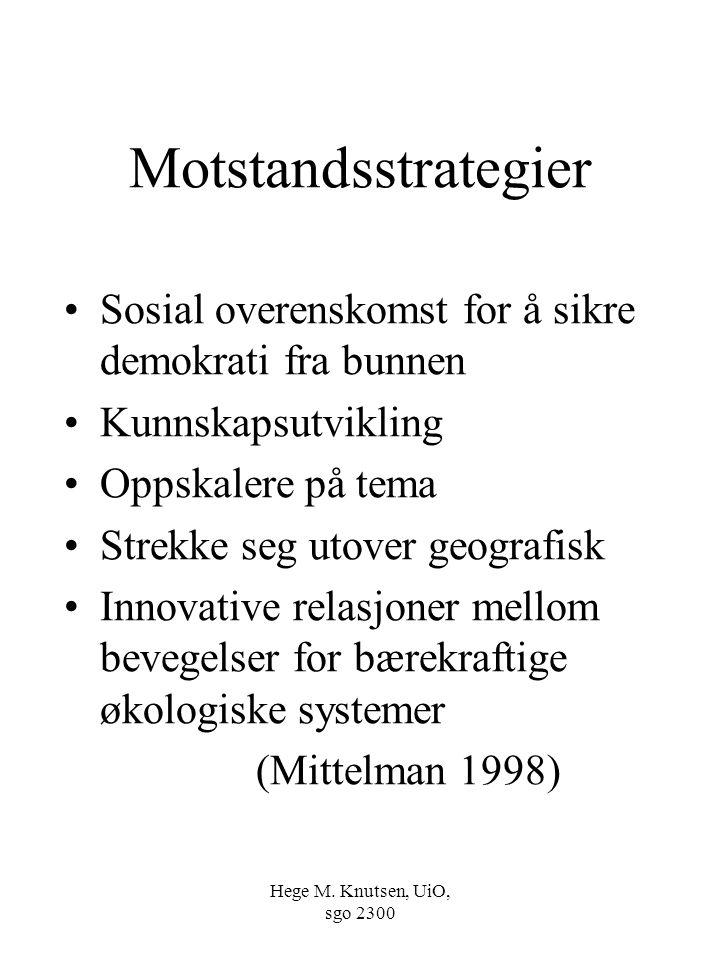 Motstandsstrategier Sosial overenskomst for å sikre demokrati fra bunnen. Kunnskapsutvikling. Oppskalere på tema.
