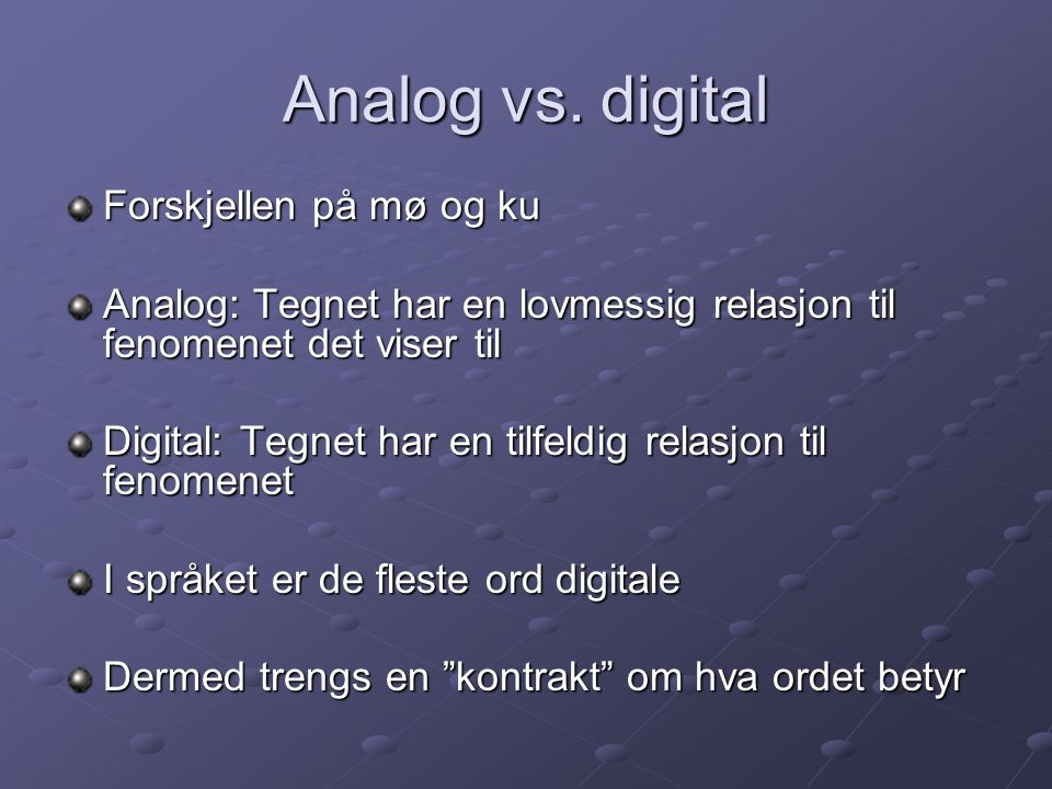 Analog vs. digital Forskjellen på mø og ku