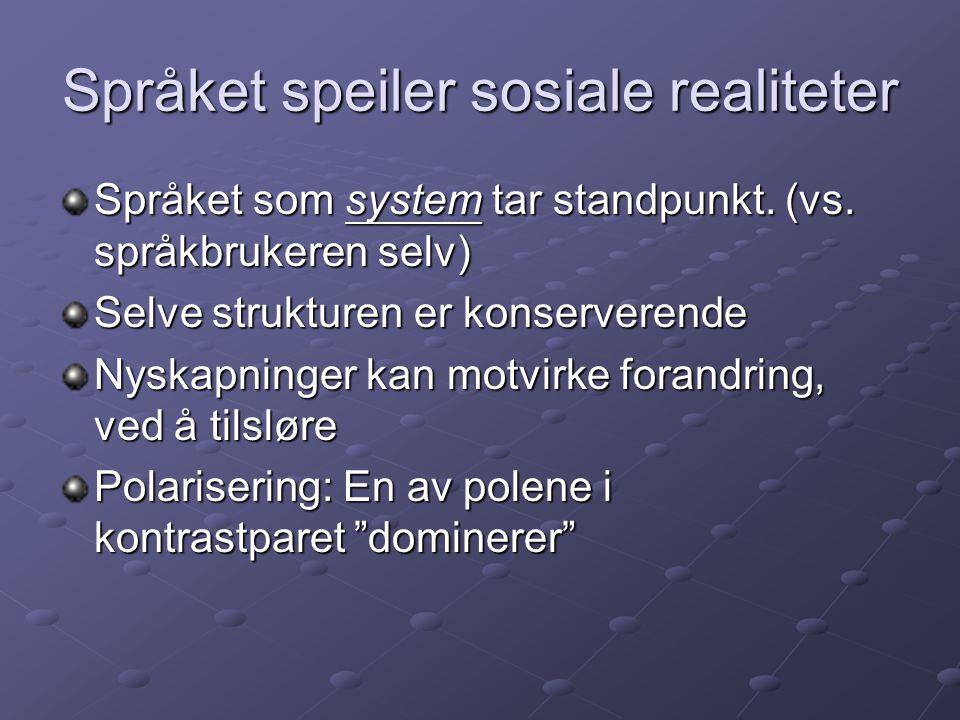 Språket speiler sosiale realiteter
