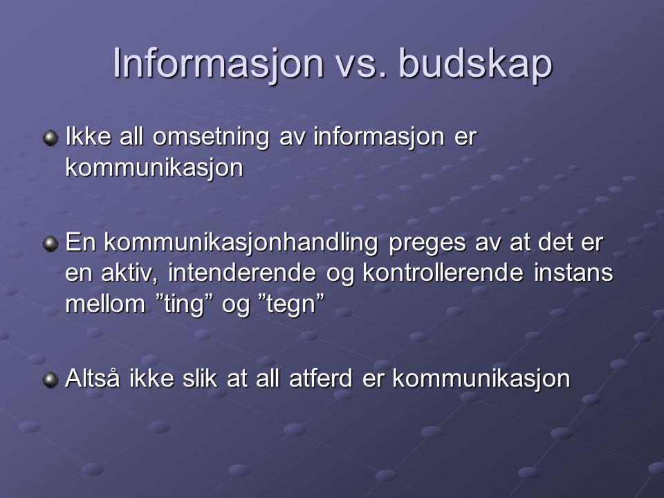 Informasjon vs. budskap