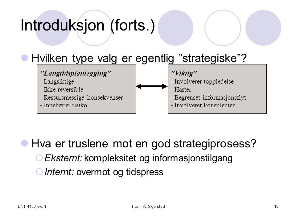 Introduksjon (forts.) Hvilken type valg er egentlig strategiske