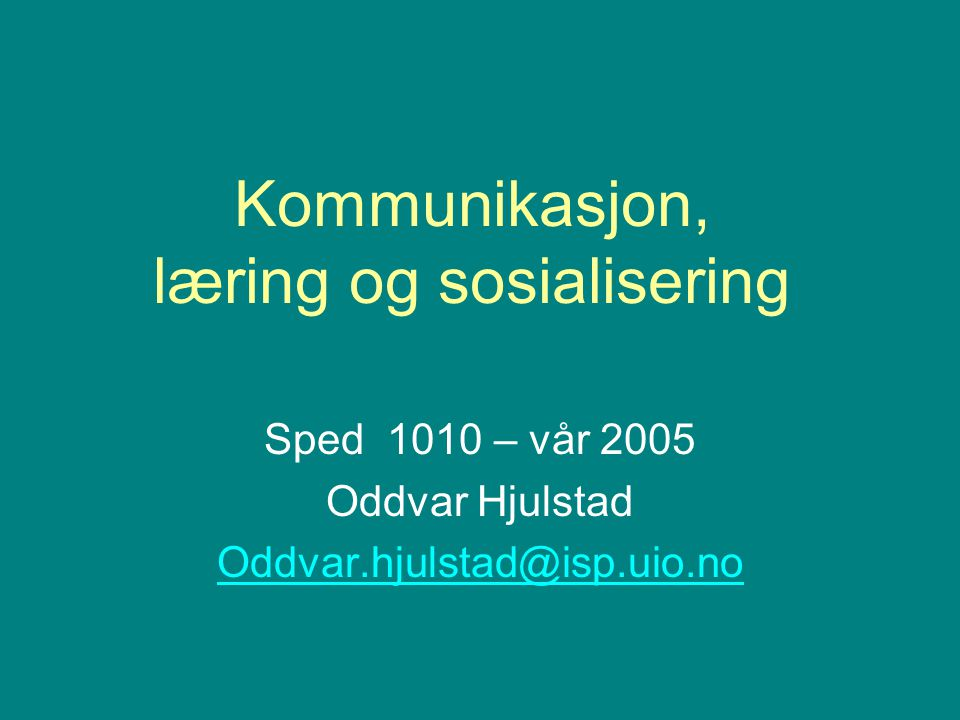 Kommunikasjon, læring og sosialisering