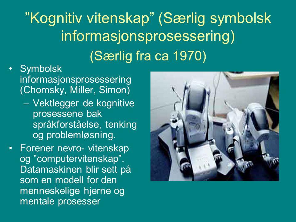 Kognitiv vitenskap (Særlig symbolsk informasjonsprosessering) (Særlig fra ca 1970)