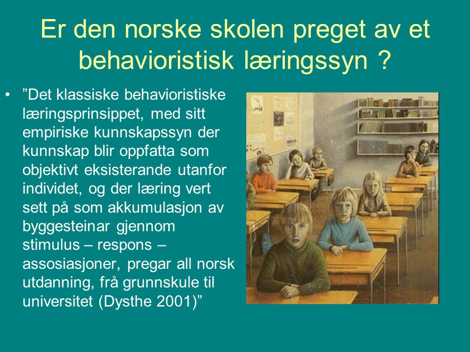Er den norske skolen preget av et behavioristisk læringssyn