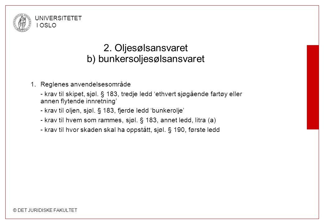 2. Oljesølsansvaret b) bunkersoljesølsansvaret