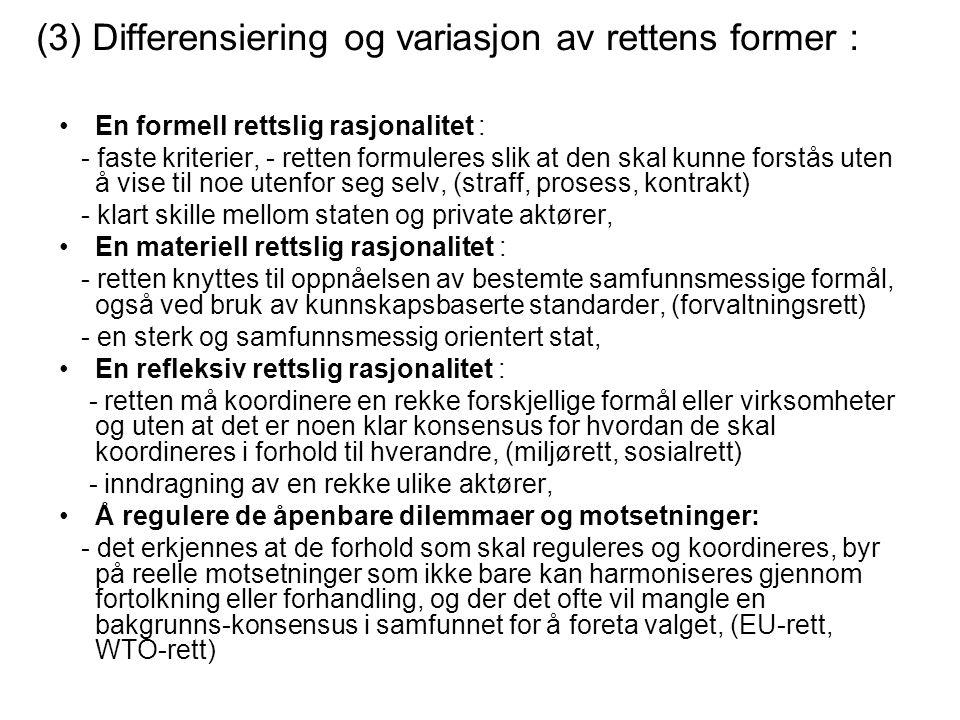 (3) Differensiering og variasjon av rettens former :