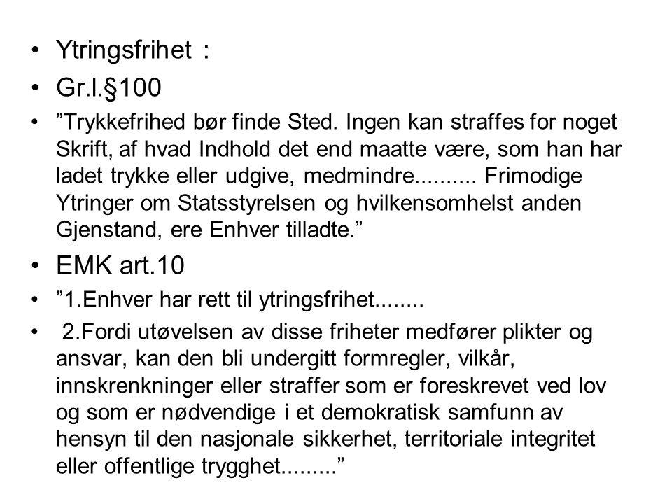 Ytringsfrihet : Gr.l.§100 EMK art.10