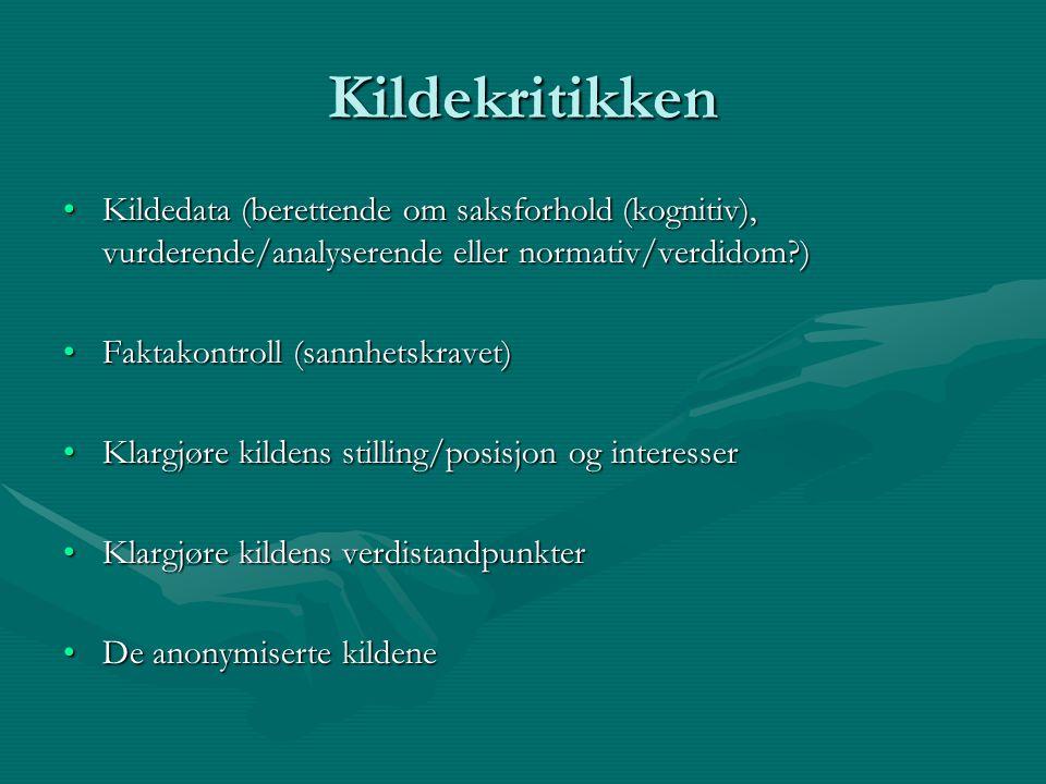 Kildekritikken Kildedata (berettende om saksforhold (kognitiv), vurderende/analyserende eller normativ/verdidom )