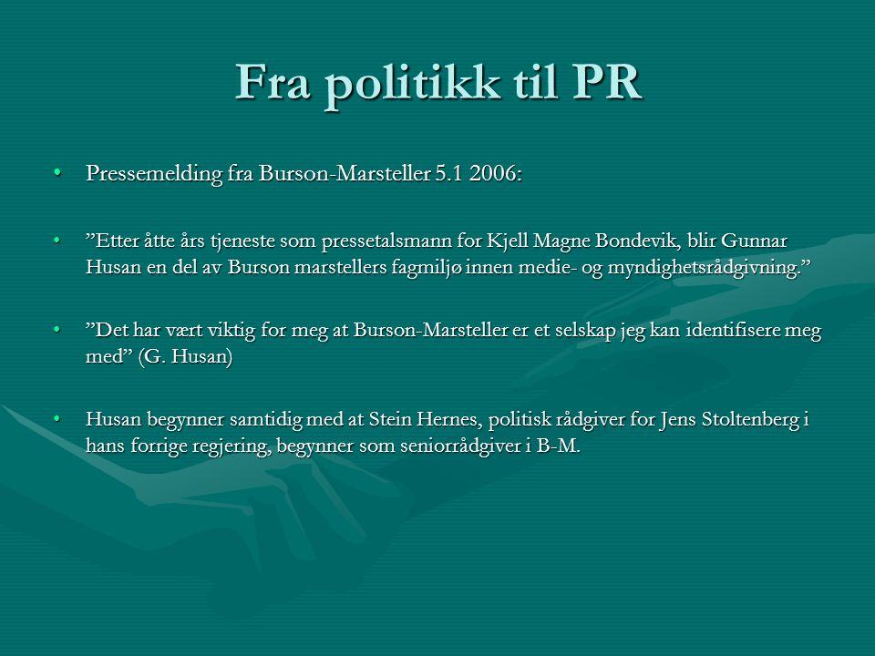 Fra politikk til PR Pressemelding fra Burson-Marsteller 5.1 2006: