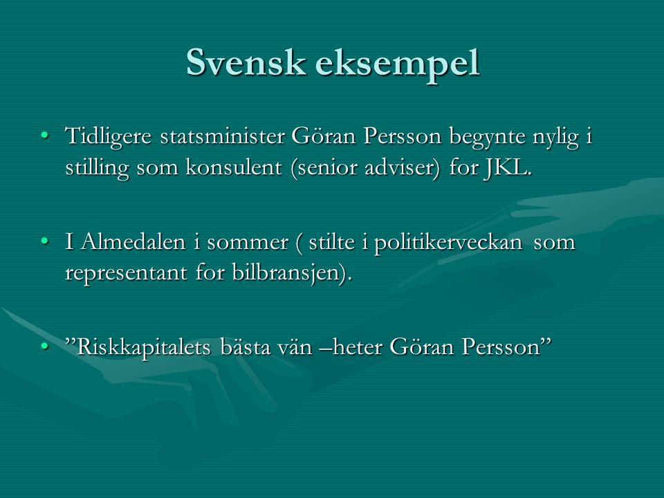 Svensk eksempel Tidligere statsminister Göran Persson begynte nylig i stilling som konsulent (senior adviser) for JKL.