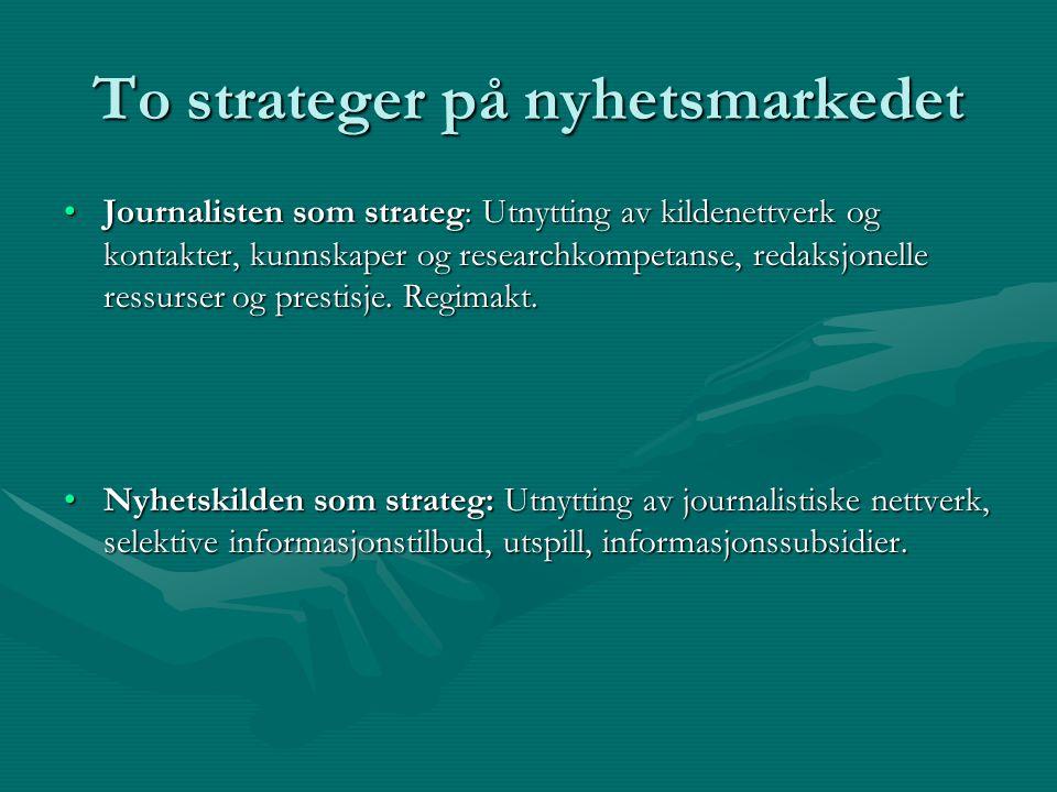 To strateger på nyhetsmarkedet