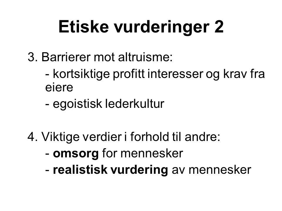 Etiske vurderinger 2 3. Barrierer mot altruisme: