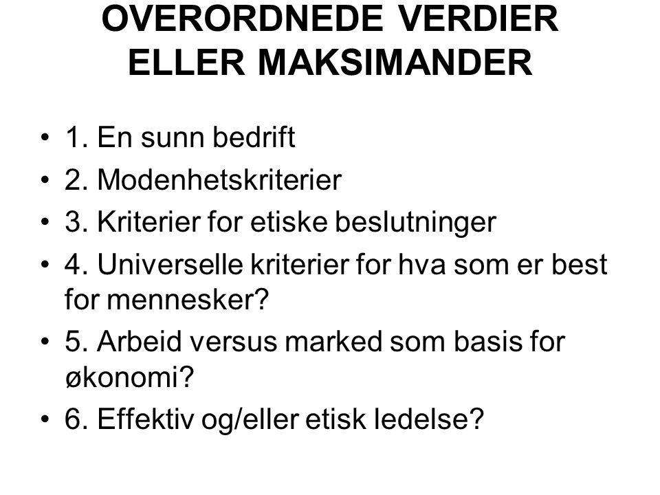 OVERORDNEDE VERDIER ELLER MAKSIMANDER