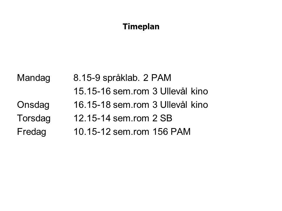 Onsdag 16.15-18 sem.rom 3 Ullevål kino Torsdag 12.15-14 sem.rom 2 SB