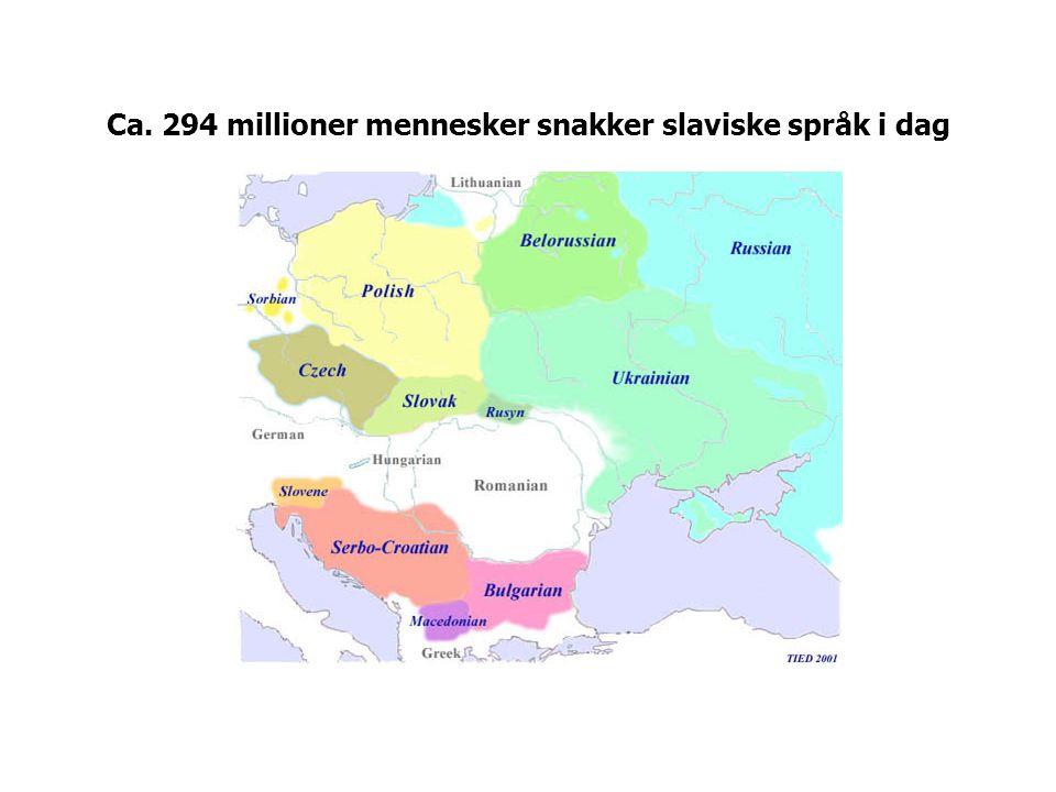 Ca. 294 millioner mennesker snakker slaviske språk i dag