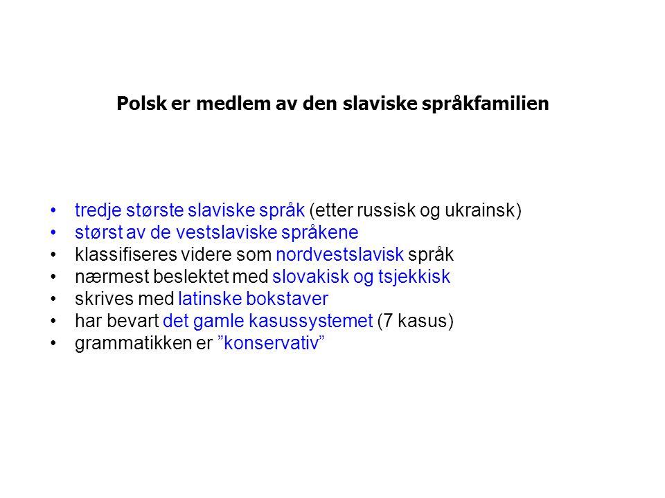 Polsk er medlem av den slaviske språkfamilien