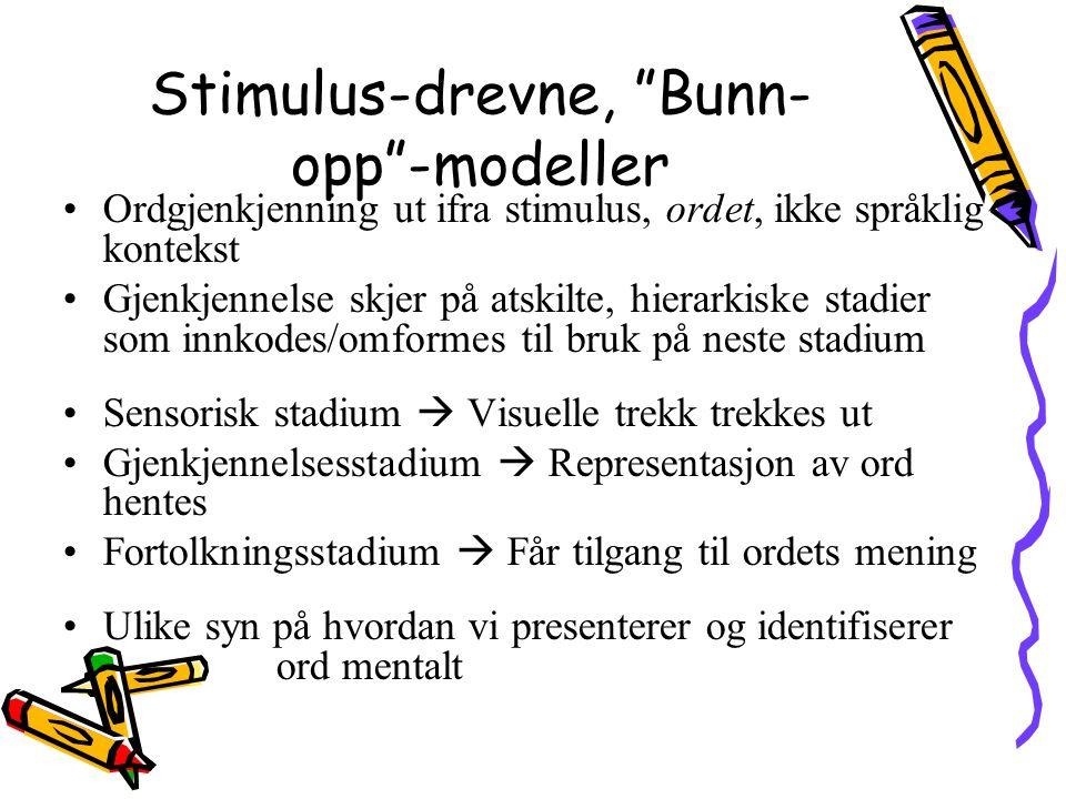 Stimulus-drevne, Bunn-opp -modeller