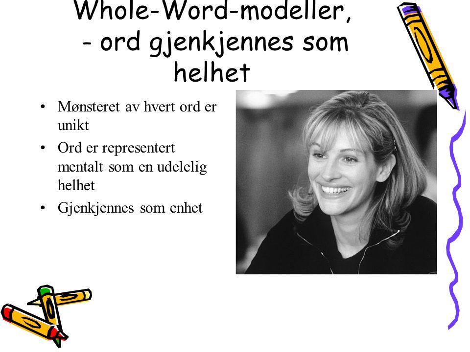 Whole-Word-modeller, – ord gjenkjennes som helhet