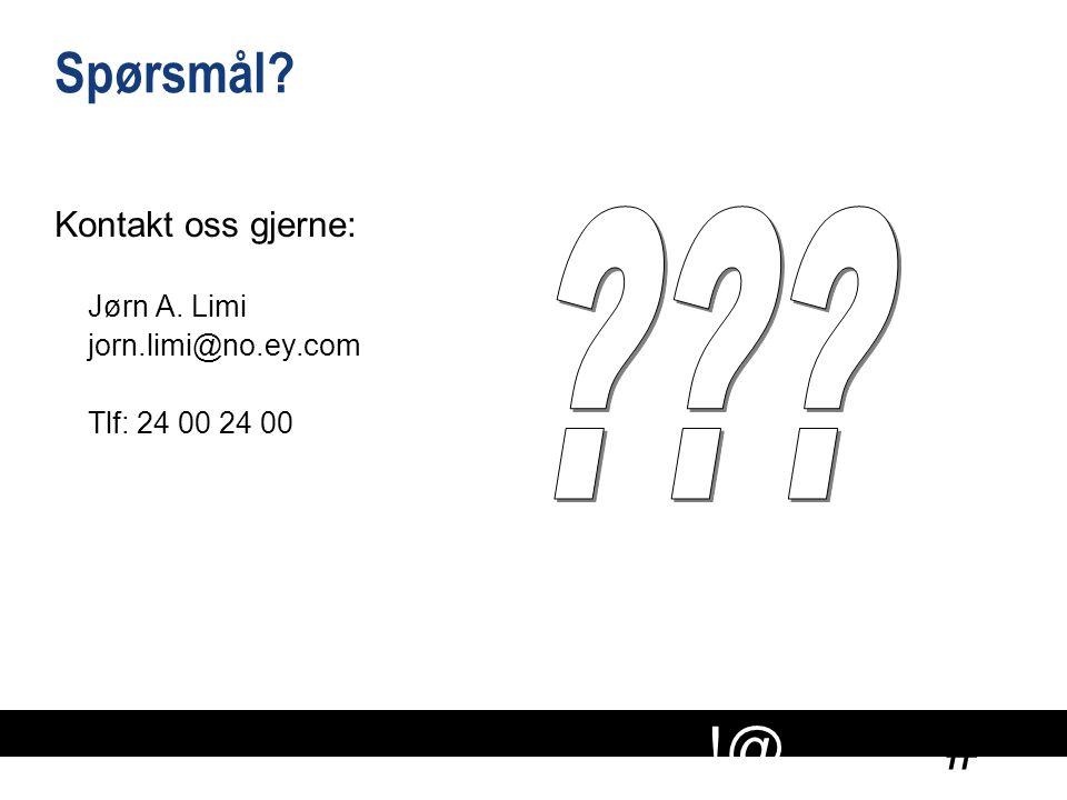 Spørsmål Kontakt oss gjerne: Jørn A. Limi jorn.limi@no.ey.com