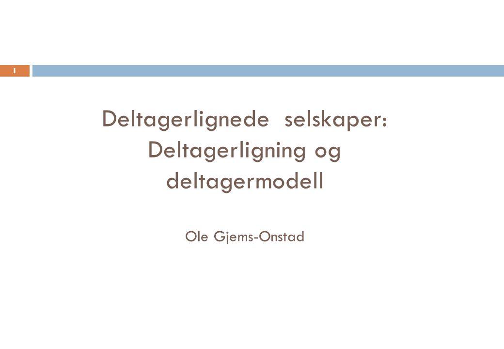 Deltagerlignede selskaper: Deltagerligning og deltagermodell Ole Gjems-Onstad