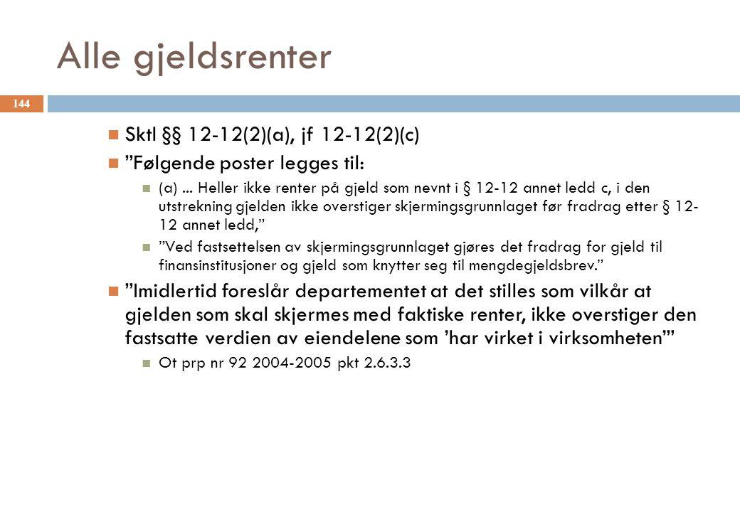 Alle gjeldsrenter Sktl §§ 12-12(2)(a), jf 12-12(2)(c)
