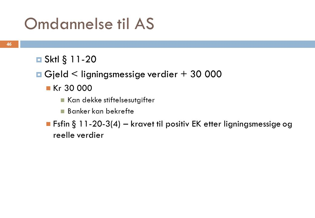 Omdannelse til AS Sktl § 11-20