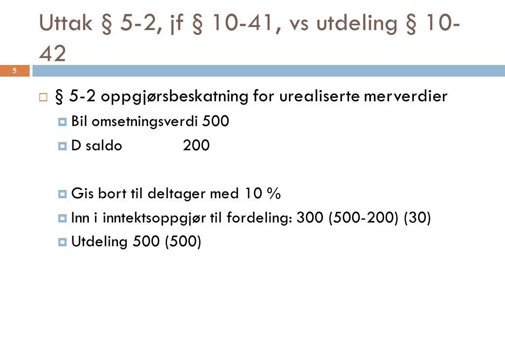 Uttak § 5-2, jf § 10-41, vs utdeling § 10-42
