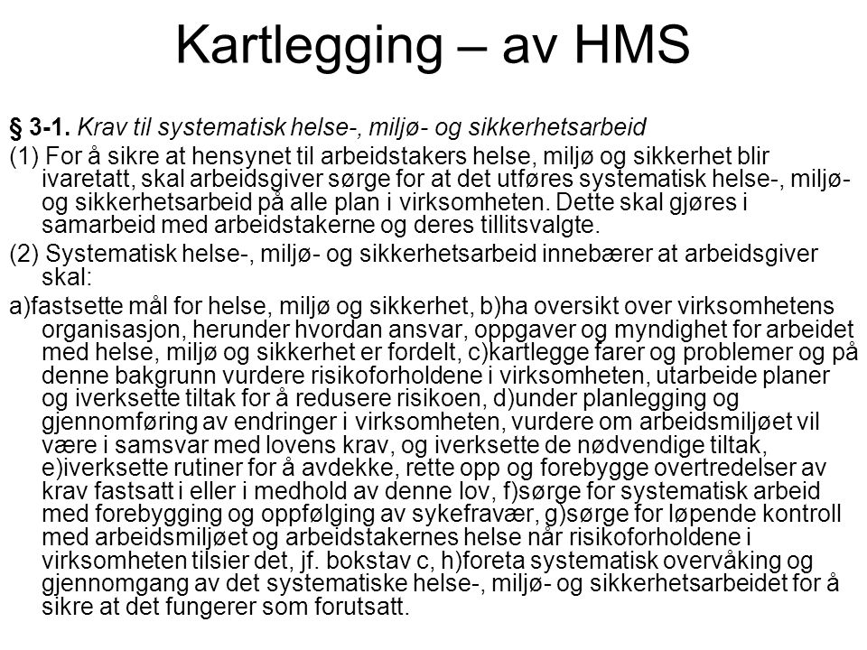 Kartlegging – av HMS § 3-1. Krav til systematisk helse-, miljø- og sikkerhetsarbeid.