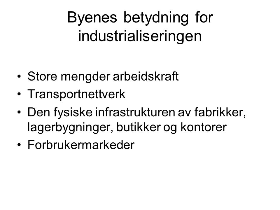 Byenes betydning for industrialiseringen