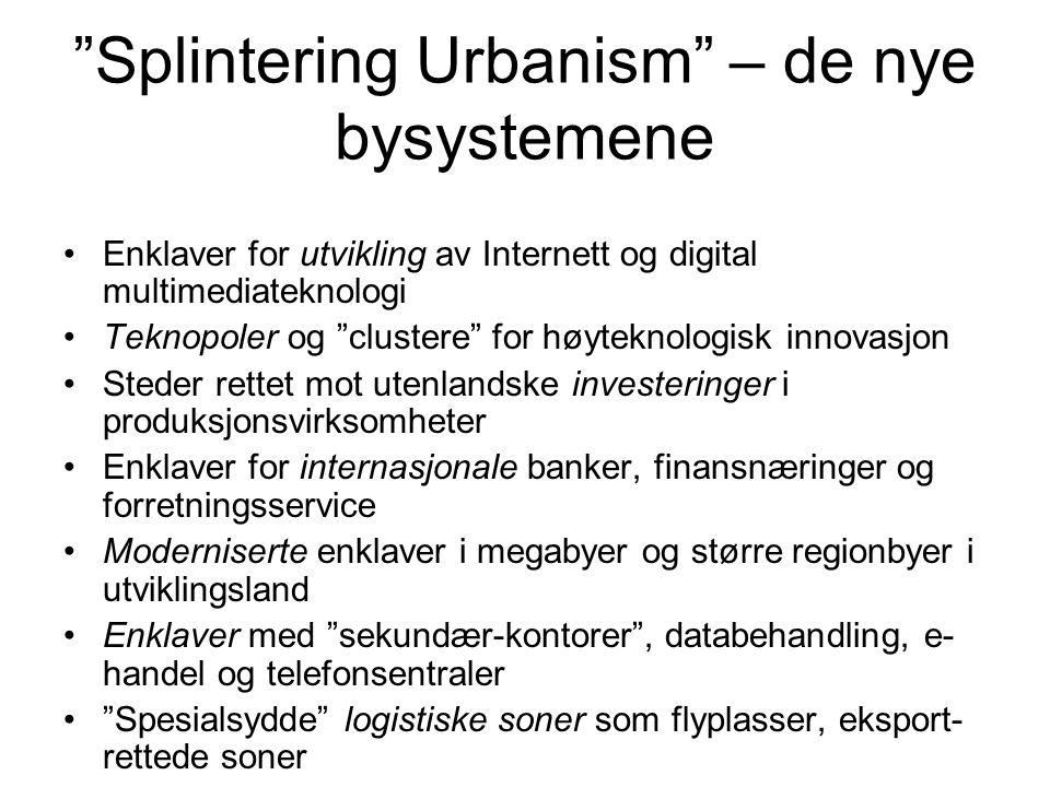 Splintering Urbanism – de nye bysystemene