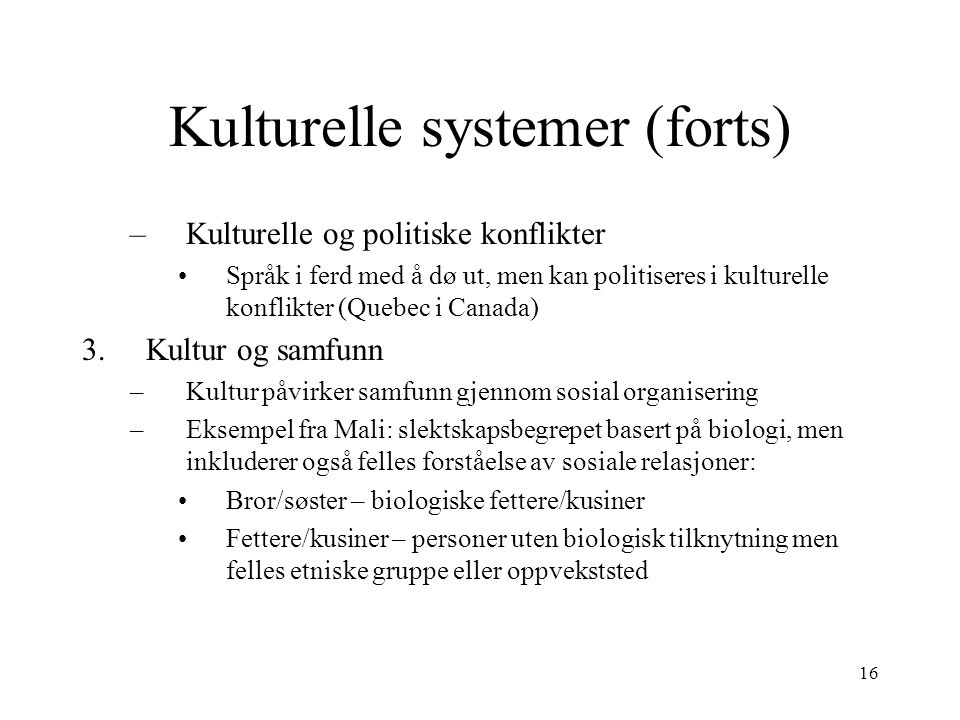 Kulturelle systemer (forts)