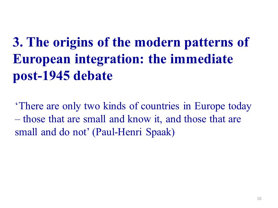 3. The origins of the modern patterns of European integration: the immediate post-1945 debate
