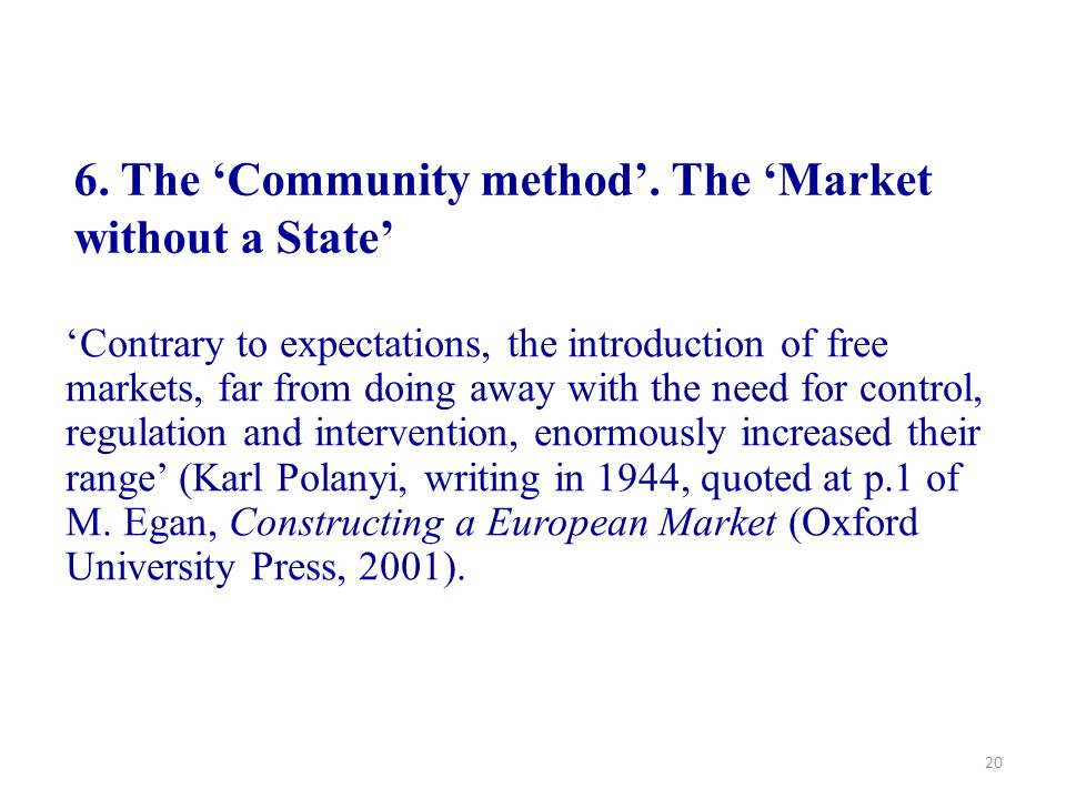6. The 'Community method'. The 'Market without a State'