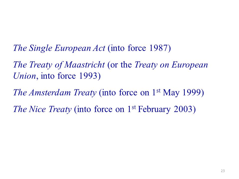 The Single European Act (into force 1987)