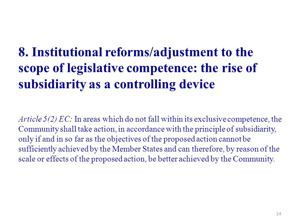 8. Institutional reforms/adjustment to the scope of legislative competence: the rise of subsidiarity as a controlling device