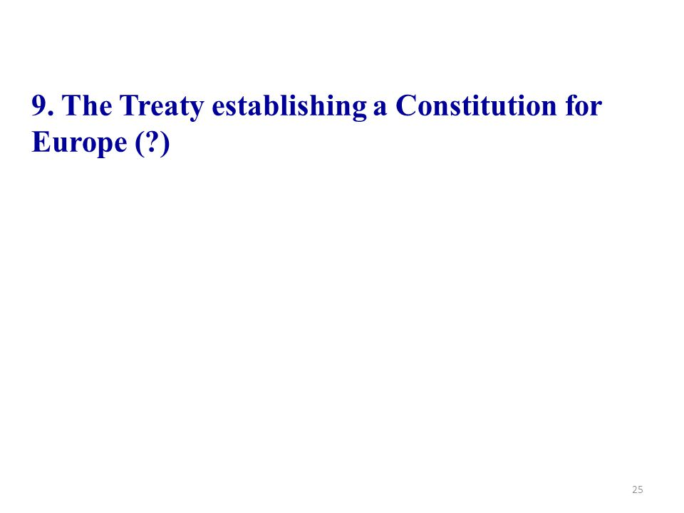 9. The Treaty establishing a Constitution for Europe ( )