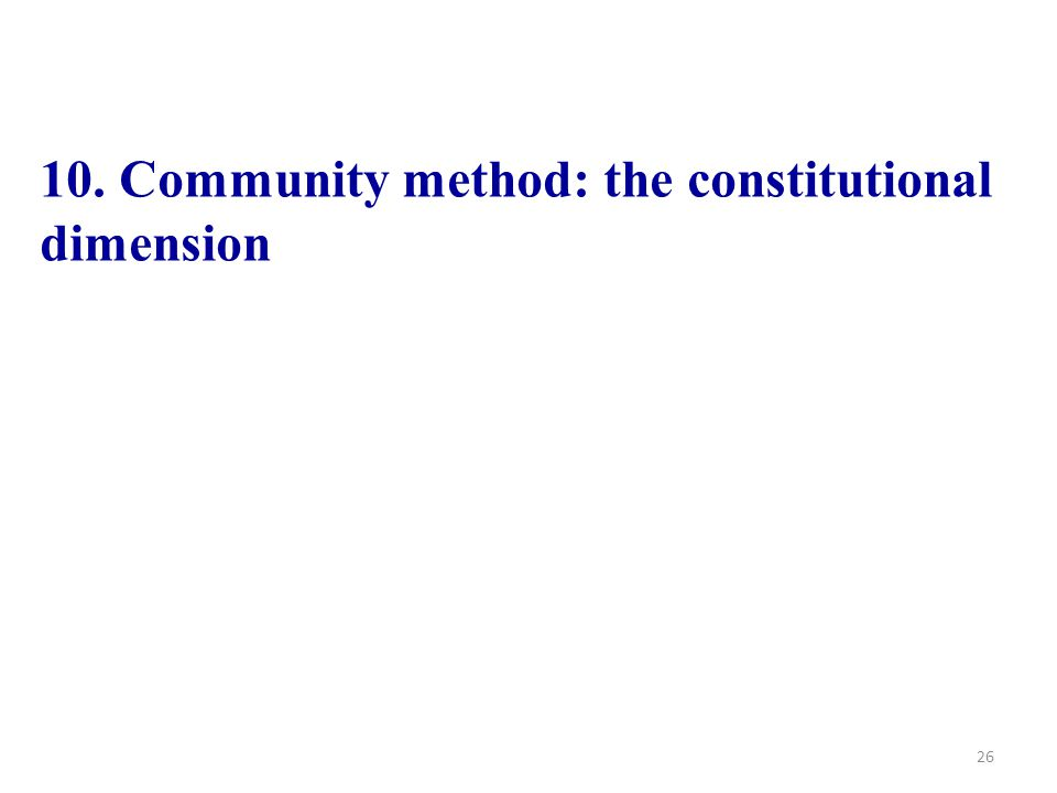 10. Community method: the constitutional dimension