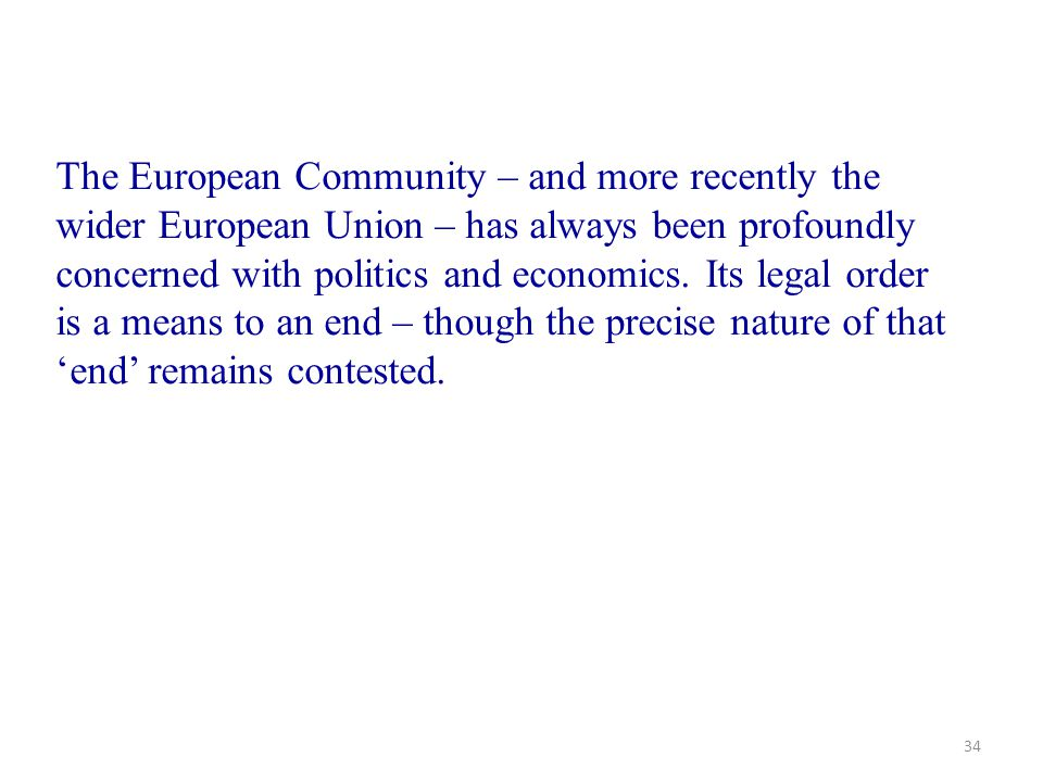 The European Community – and more recently the wider European Union – has always been profoundly concerned with politics and economics.
