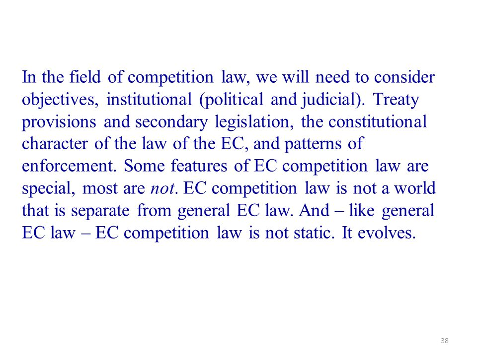 In the field of competition law, we will need to consider objectives, institutional (political and judicial).