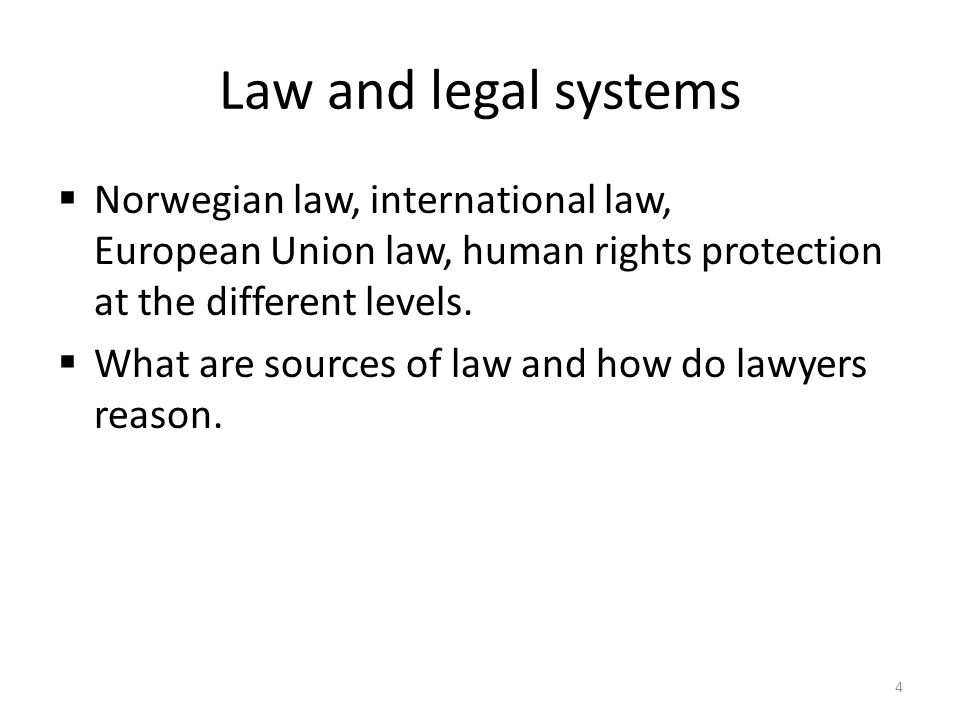 Law and legal systems Norwegian law, international law, European Union law, human rights protection at the different levels.